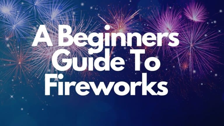 A Beginners Guide To Fireworks