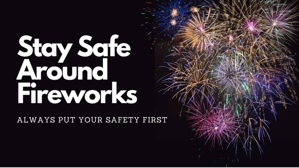 stay safe around fireworks